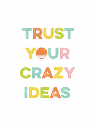 Acrylglas print  Trust your crazy ideas - Typobox