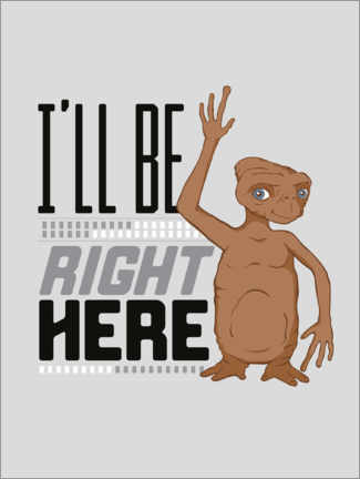 Canvas print  E.T. - I'll Be Right Here
