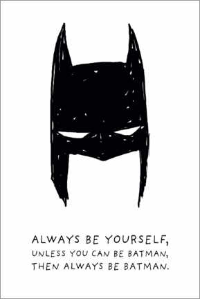 Aluminium print  Always be yourself - Always be Batman
