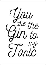 PVC print  You are the gin to my tonic - Typobox