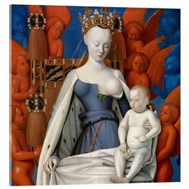 Acrylglas print  Virgin and Child Surrounded by Angels - Jean Fouquet