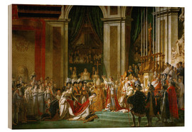 Hout print  The Coronation of Napoleon - Jacques-Louis David