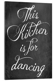 Acrylglas print  This kitchen is for dancing - GreenNest