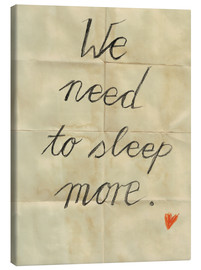 Canvas print  we need to sleep more - Sabrina Tibourtine