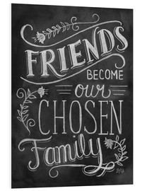 PVC print  Friends Become Our Chosen Family - Lily & Val