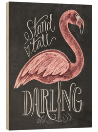 Hout print  Stand tall, darling - Lily & Val