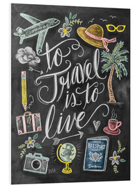 PVC print  To travel is to live - Lily & Val