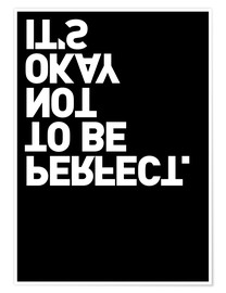 Premium poster  It's okay not to be perfect. - THE USUAL DESIGNERS
