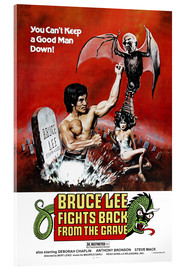 Acrylglas print  Bruce Lee Fights Back from the Grave - Entertainment Collection