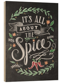 Hout print  It's all about the Spice - Lily & Val
