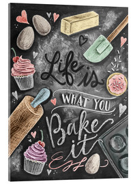 Acrylglas print  Life is what you bake it - Lily & Val
