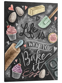 Aluminium print  Life is what you bake it - Lily & Val