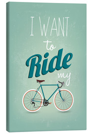 Canvas print  I want to ride my bike - Typobox