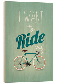 Hout print  I want to ride my bike - Typobox