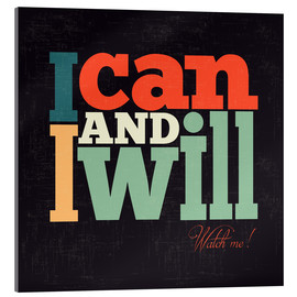 Acrylglas print  I can and I will - Typobox