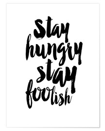 Premium poster Stay Hungry Stay Foolish