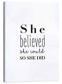 Canvas print  She Believed She Could So She Did - She believed she could do it, so she did it - Finlay and Noa