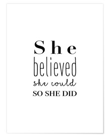 Premium poster  She Believed She Could So She Did - She believed she could do it, so she did it - Finlay and Noa