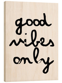 Hout print  Good vibes only - Finlay and Noa