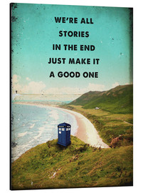 Aluminium print  Doctor Who quote - 2ToastDesign