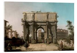 Acrylglas print  Arch of Constantine with the Colosseum - Antonio Canaletto