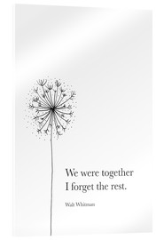 Acrylglas print  We were together (Whitman Quote) - RNDMS