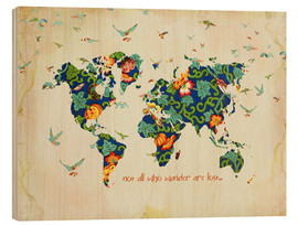 Hout print  Not all who wander are lost - Mandy Reinmuth