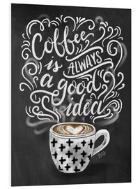 PVC print  Coffee is always a good idea - Lily & Val