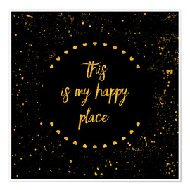 Premium poster Text Art THIS IS MY HAPPY PLACE II black with hearts & splashes