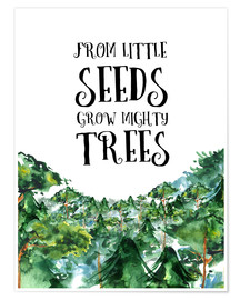 Premium poster From little seeds grow mighty trees