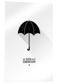 Acrylglas print  Umbrella - The sun will always shine after the rain. - Black Sign Artwork