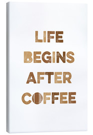 Canvas print  Life begins after coffee - Typobox