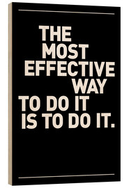 Hout print  The most effective way to do it, is to do it. - THE USUAL DESIGNERS
