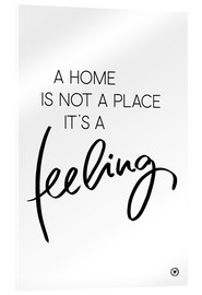 Acrylglas print  A home is... - m.belle