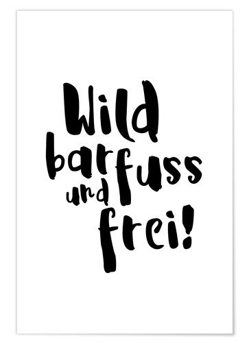 Premium poster Wild barfuss frei (German)