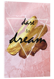 Acrylglas print  Dare to dream - Typobox