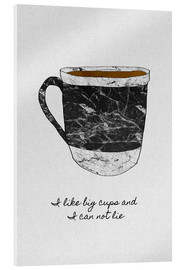 Acrylglas print  I like big cups and I cannot lie - Orara Studio