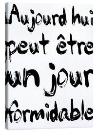 Canvas print  Today, maybe a fabulous day (French) - Typobox