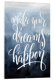 Acrylglas print  Make your dreams happen - Typobox