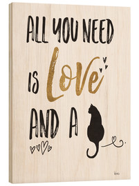 Hout print  All you need is love and a cat - Veronique Charron
