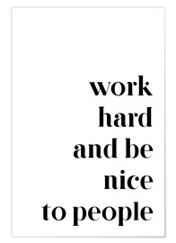 Premium poster  Work hard and be nice to people - Johanna von Pulse of Art